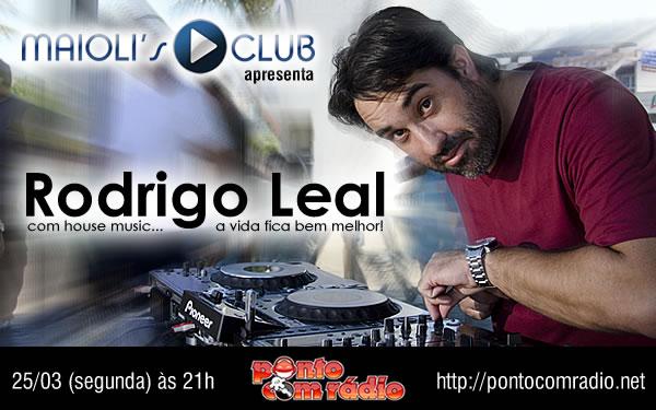 Rodrigo Leal no Maiolis - Março-2013